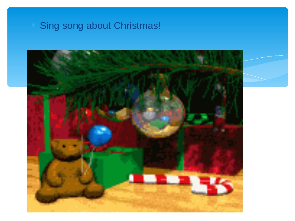 Sing song about Christmas!