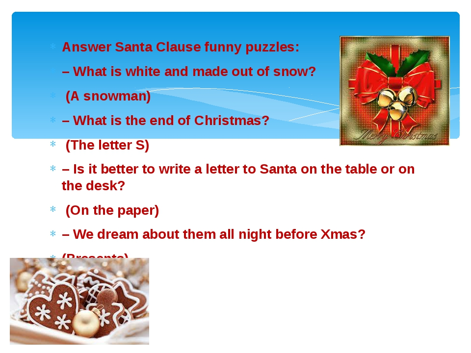 Answer Santa Clause funny puzzles: – What is white and made out of snow? (A s...