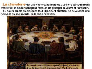 La chevalerie est une caste supérieure de guerriers au code moral très strict