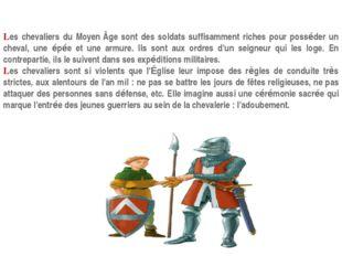 Les chevaliers du MoyenÂge sont des soldats suffisamment riches pour posséde