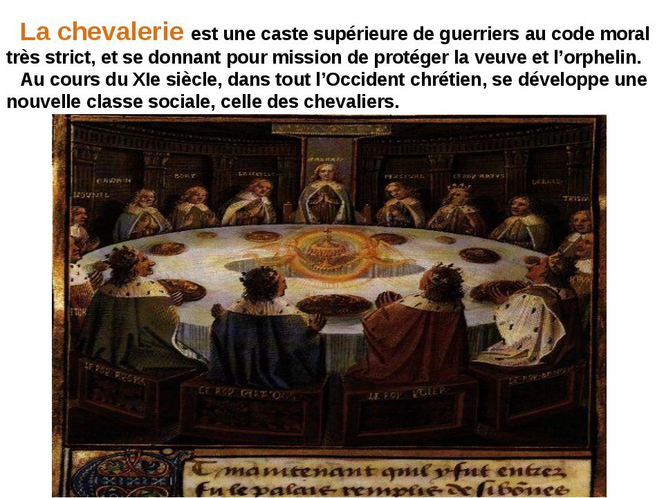 La chevalerie est une caste supérieure de guerriers au code moral très strict...