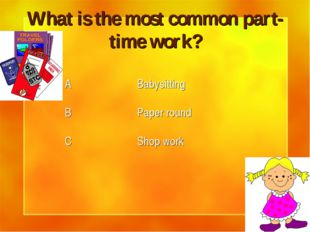 What is the most common part-time work?