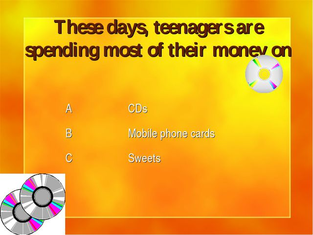 These days, teenagers are spending most of their money on