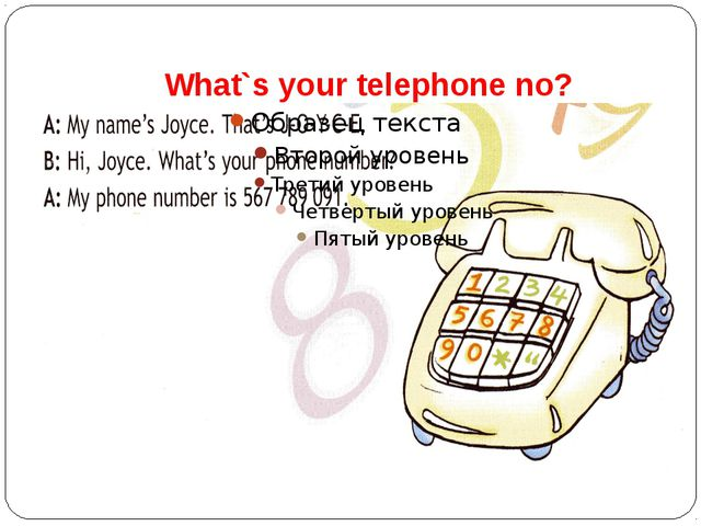 What`s your telephone no?