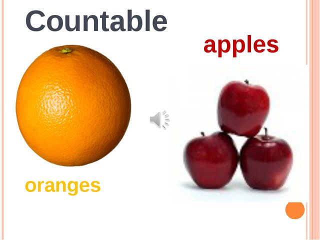 oranges Countable apples