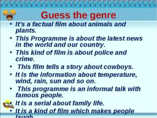 Guess the genre It's a factual film about animals and plants. This Programme
