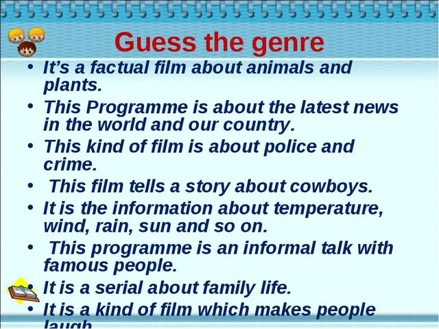 Guess the genre It's a factual film about animals and plants. This Programme...