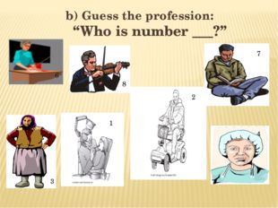 "b) Guess the profession: ""Who is number ___?"" 6 8 3 7 4 1 2"