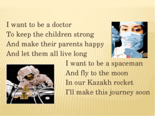 I want to be a doctor To keep the children strong And make their parents happ