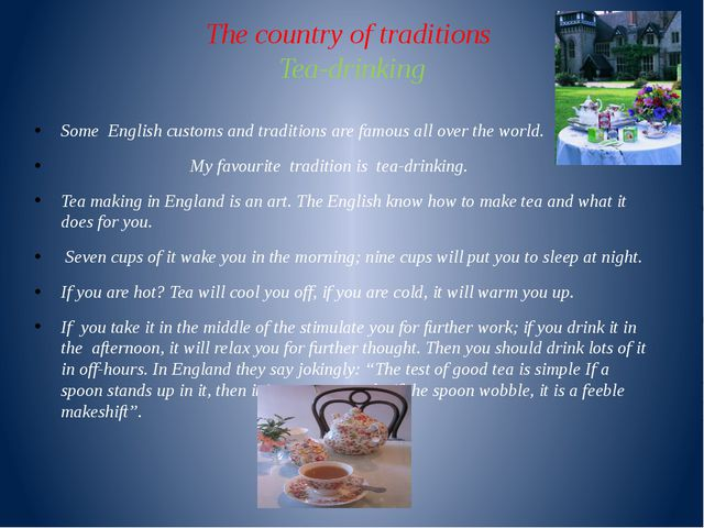 The country of traditions Tea-drinking Some English customs and traditions ar...