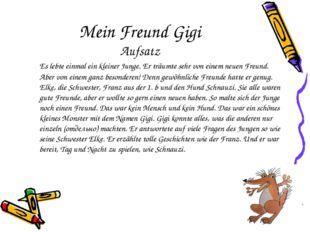 Mein Freund Gigi Aufsatz Es lebte einmal ein kleiner Junge. Er träumte sehr