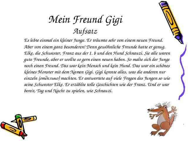 Mein Freund Gigi Aufsatz Es lebte einmal ein kleiner Junge. Er träumte sehr...