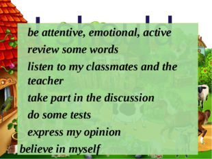 I should be attentive, emotional, active review some words listen to my clas