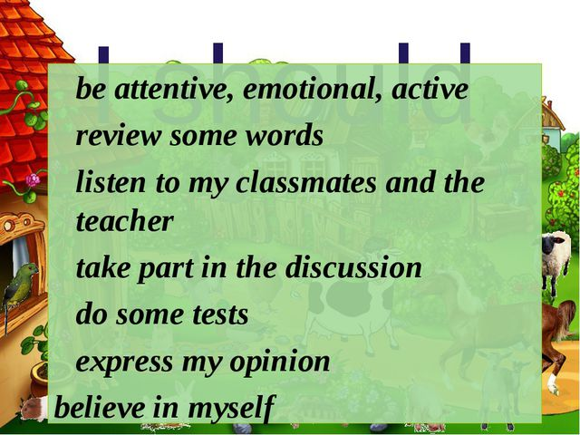 I should be attentive, emotional, active review some words listen to my clas...