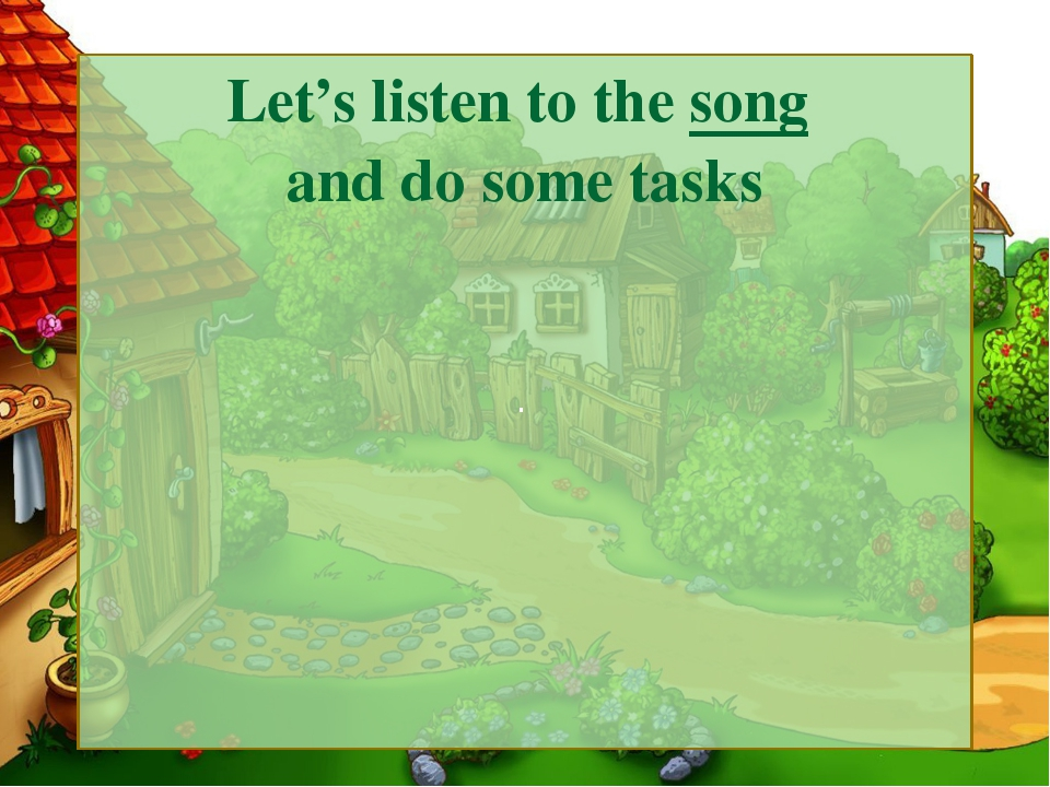 . Let's listen to the song and do some tasks