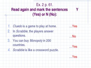 Ex. 2 p. 61. Read again and mark the sentences Y (Yes) or N (No): Cluedo is