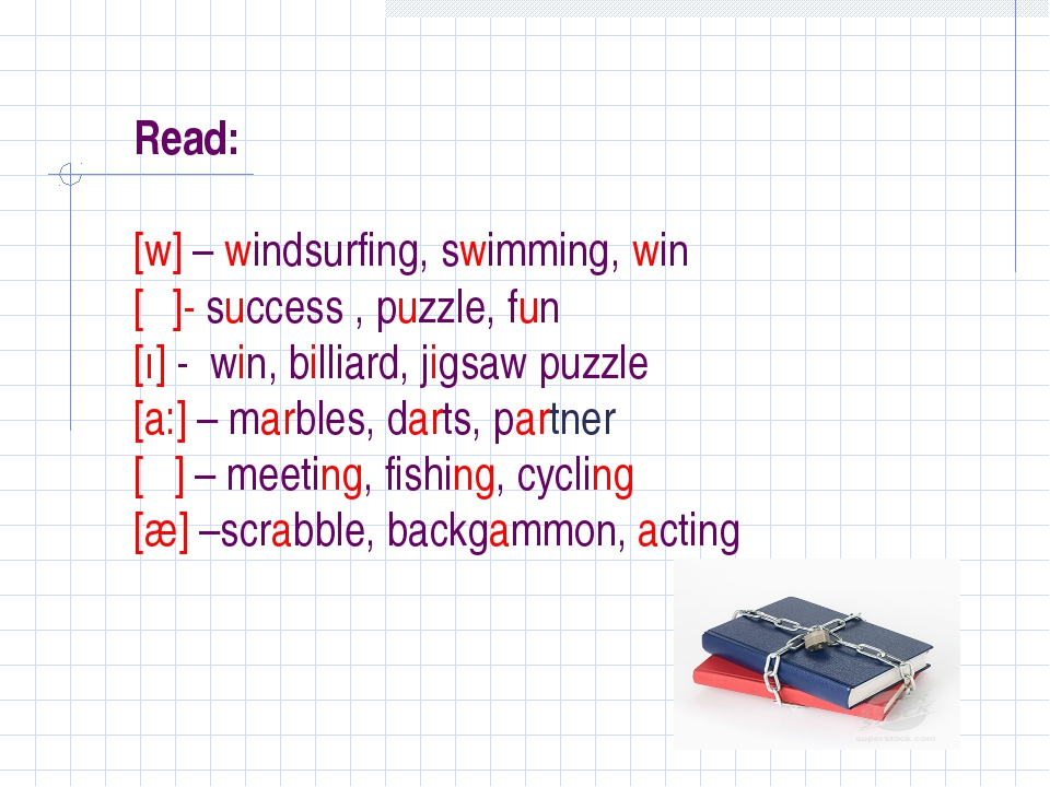 Read: [w] – windsurfing, swimming, win [ʌ]- success , puzzle, fun [ı] - win,...