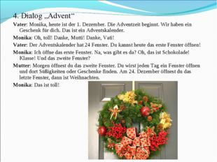 """4. Dialog """"Advent"""" Vater: Monika, heute ist der 1. Dezember. Die Adventzeit b"""