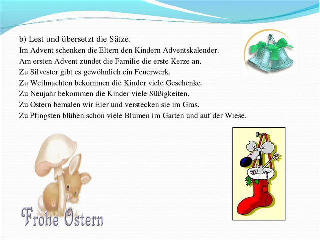 b) Lest und übersetzt die Sätze. Im Advent schenken die Eltern den Kindern A...