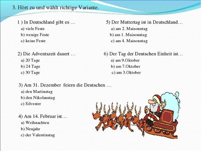 3. Hört zu und wählt richtige Variante. 1 ) In Deutschland gibt es … 5) Der M...