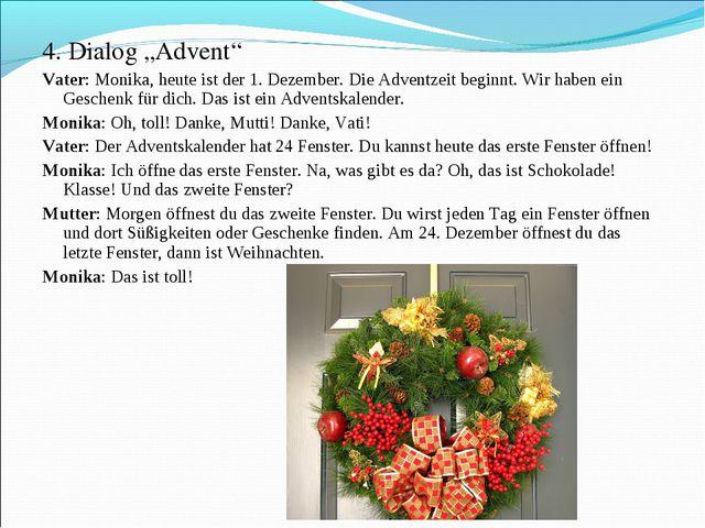 """4. Dialog """"Advent"""" Vater: Monika, heute ist der 1. Dezember. Die Adventzeit b..."""