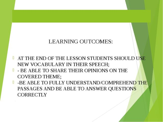 Smart-цель темы LEARNING OUTCOMES: AT THE END OF THE LESSON STUDENTS SHOULD U...