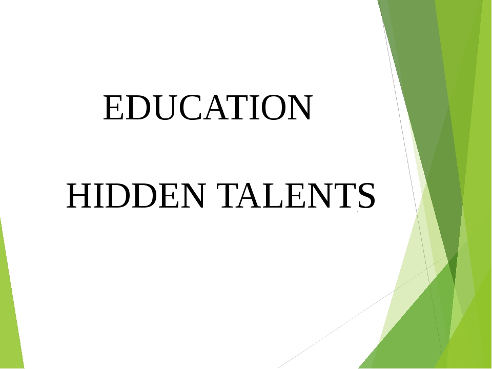 EDUCATION HIDDEN TALENTS