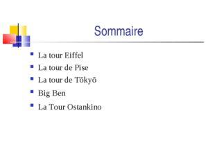 Sommaire La tour Eiffel La tour de Pise La tour de Tōkyō Big Ben La Tour Osta