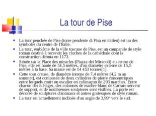 La tour penchée de Pise (torre pendente di Pisa en italien) est un des symbol