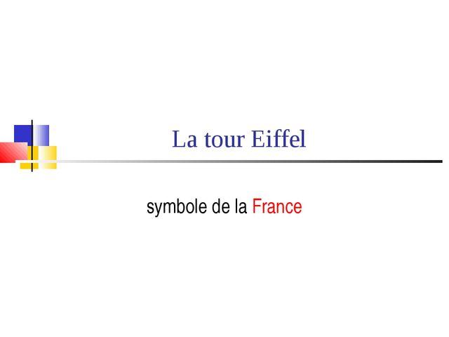 La tour Eiffel symbole de la France