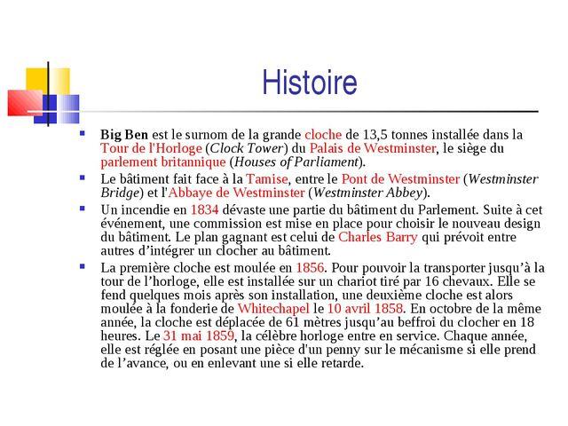 Histoire Big Ben est le surnom de la grande cloche de 13,5tonnes installée d...