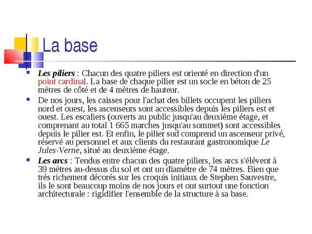 La base Les piliers: Chacun des quatre piliers est orienté en direction d'un...