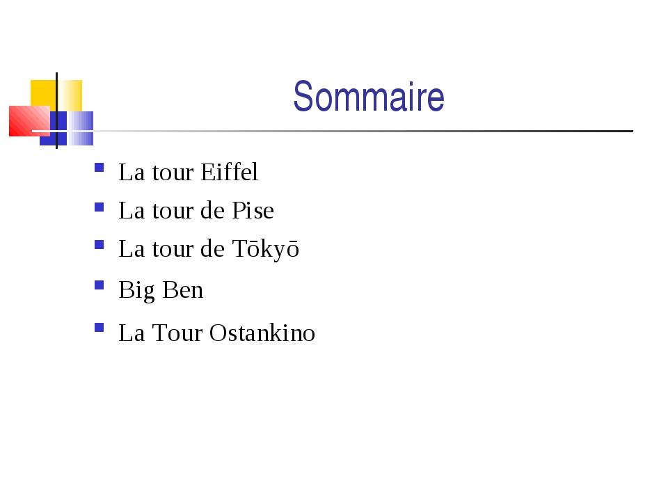 Sommaire La tour Eiffel La tour de Pise La tour de Tōkyō Big Ben La Tour Osta...