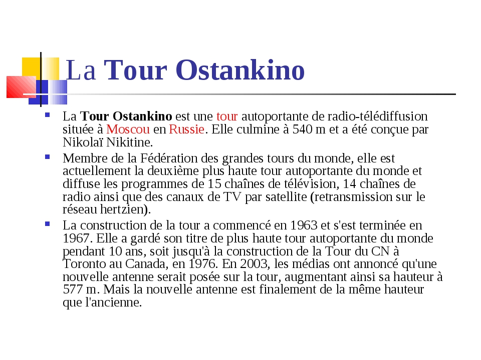 La Tour Ostankino La Tour Ostankino est une tour autoportante de radio-télédi...