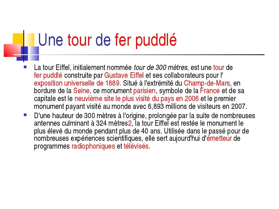 Une tour de fer puddlé La tour Eiffel, initialement nommée tour de 300 mètres...