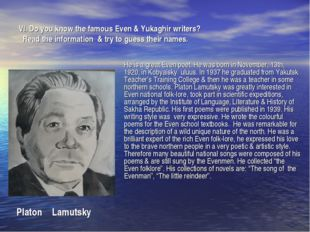 VI. Do you know the famous Even & Yukaghir writers? Read the information & tr