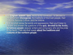 """our English lesson - quiz """"Arctic is my homeland''. is devoted to our settle"""