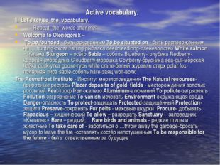 Active vocabulary. II. Let's revise the vocabulary. Repeat the words after me