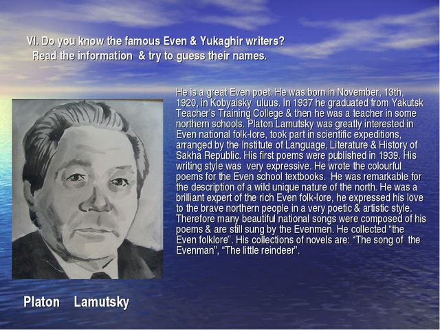 VI. Do you know the famous Even & Yukaghir writers? Read the information & tr...