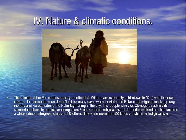 IV. Nature & climatic conditions. The climate of the Far north is sharply con...