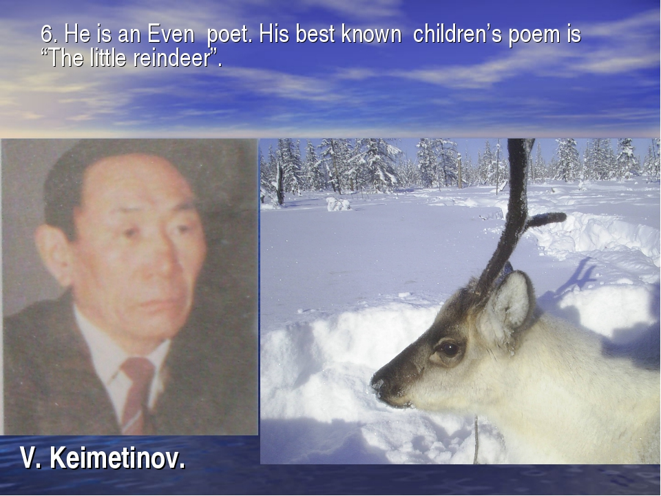 """V. Keimetinov. 6. He is an Even poet. His best known children's poem is """"The..."""