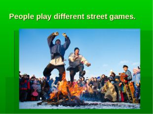 People play different street games.