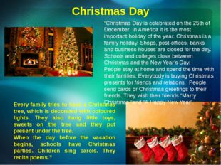 "Christmas Day ""Christmas Day is celebrated on the 25th of December. In Americ"