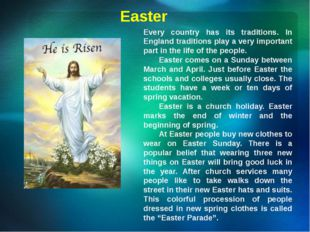 Easter Every country has its traditions. In England traditions play a very im
