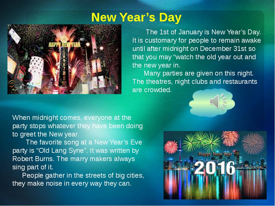 New Year's Day The 1st of January is New Year's Day. It is customary for peop...