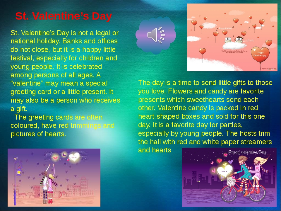 St. Valentine's Day St. Valentine's Day is not a legal or national holiday. B...