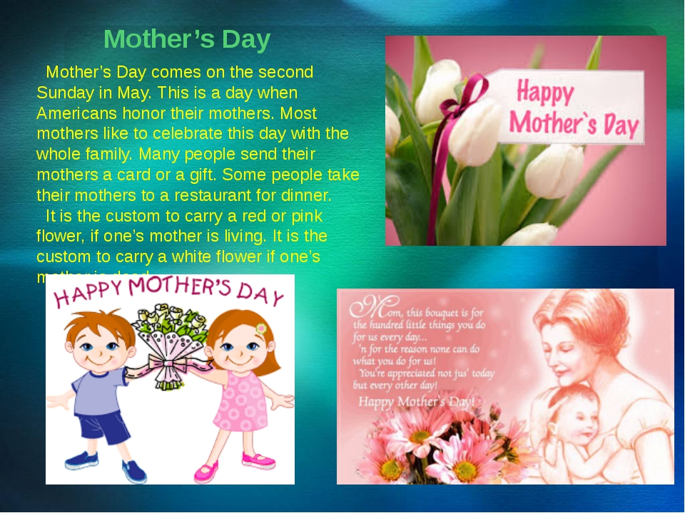 Mother's Day Mother's Day comes on the second Sunday in May. This is a day wh...