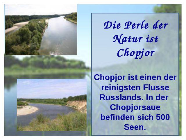 Die Perle der Natur ist Chopjor Chopjor ist einen der reinigsten Flusse Russl...