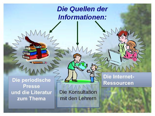 Die Quellen der Informationen: Die Konsultation mit den Lehrern