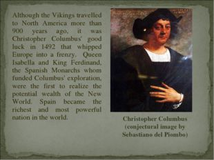 Although the Vikings travelled to North America more than 900 years ago, it w